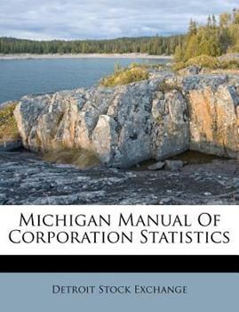 Paperback Michigan Manual of Corporation Statistics Book
