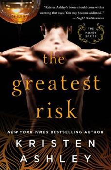 The Greatest Risk - Book #3 of the Honey