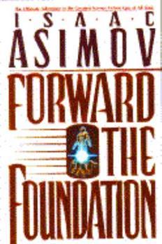 Hardcover Forward the Foundation (Foundation Novels) Book