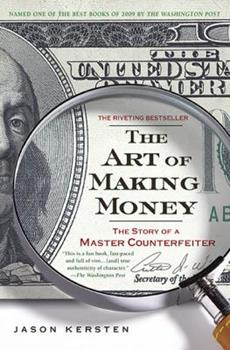 The Art of Making Money: The Story of a Master Counterfeiter 1592404464 Book Cover