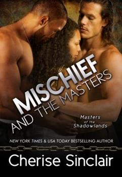 Mischief and the Masters - Book #12 of the Masters of the Shadowlands