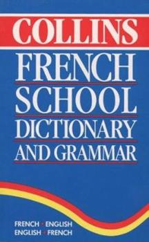 Collins Dictionary and Grammar - Collins French School Dictionary and Grammar 0004703898 Book Cover