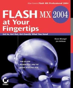 Paperback Flash MX 2004 at Your Fingertips: Get In, Get Out, Get Exactly What You Need Book