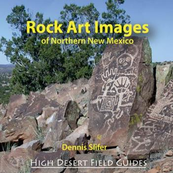 Paperback Rock Art Images of Northern New Mexico Book