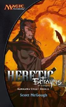Mass Market Paperback Heretic: Betrayers of Kamigawa: Kamigawa Cycle, Book II Book