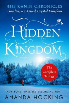 Paperback Hidden Kingdom: the Kanin Chronicles : The Complete Trilogy Book