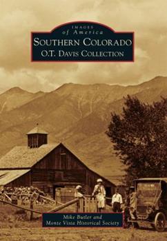 Southern Colorado: O.T. Davis Collection - Book  of the Images of America: Colorado