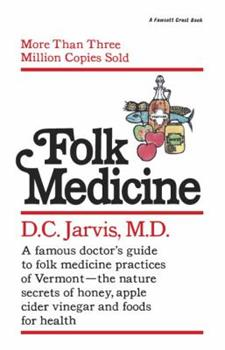 Paperback Folk Medicine: A New England Almanac of Natural Health Care from a Noted Vermont Country Doctor Book