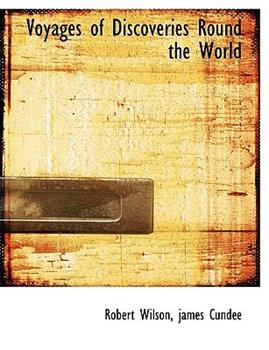 Paperback Voyages of Discoveries Round the World Book