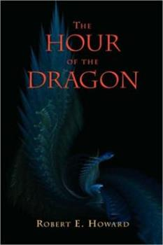 The Hour of the Dragon - Book  of the Conan the Barbarian