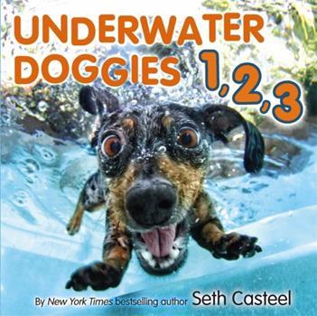 Underwater Doggies 1,2,3 0316331759 Book Cover