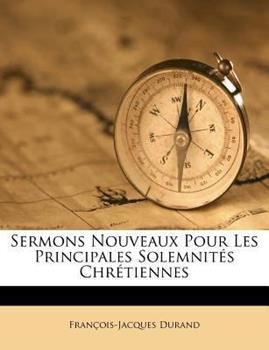 Paperback Sermons Nouveaux Pour les Principales Solemnit?s Chr?tiennes Book