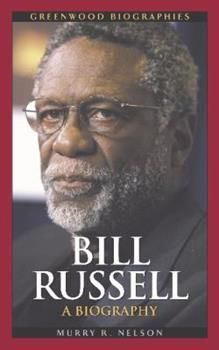 Bill Russell: A Biography - Book  of the Greenwood Biographies