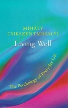 Living Well: Psychology of Everyday Life (Master Minds) 0297819534 Book Cover