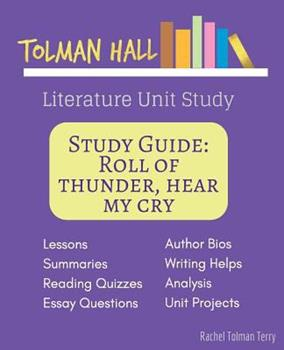 Paperback Study Guide: Roll of Thunder, Hear My Cry by Mildred D. Taylor: A Tolman Hall Literature Unit Study Book