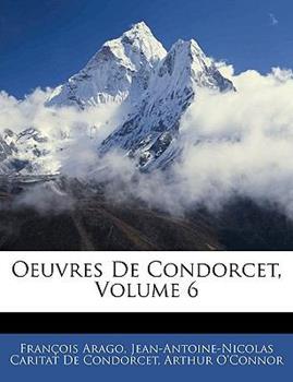 Paperback Oeuvres de Condorcet, Volume 6 Book