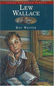 Lew Wallace: Boy Writer - Book  of the Childhood of Famous Americans