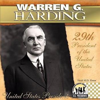 Warren G. Harding (The United States Presidents) - Book #29 of the United States Presidents