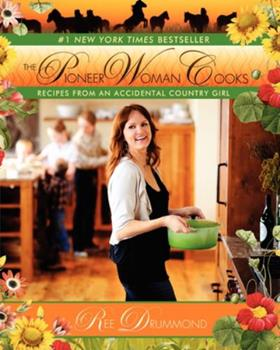Hardcover The Pioneer Woman Cooks: Recipes from an Accidental Country Girl Book