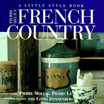 Pierre Deux's French Country: A Little Style Book 0517884895 Book Cover