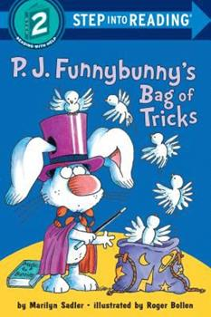 P.J. Funnybunny's Bag of Tricks (Step into Reading) - Book #11 of the P.J. Funnybunny