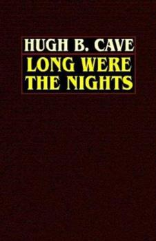 Long Were The Nights: The Saga Of A Pt Boat Squadron In World War Ii 0809532573 Book Cover