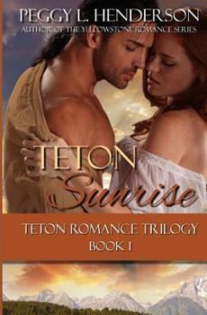 Teton Sunrise - Book #1 of the Teton Romance