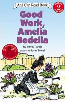 Good Work, Amelia Bedelia - Book #6 of the Amelia Bedelia