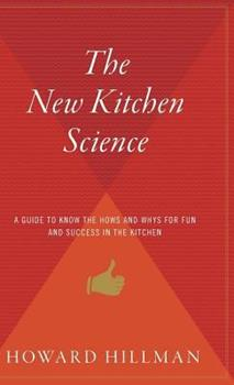 The New Kitchen Science: A Guide to Knowing the Hows and Whys for Fun and Success in the Kitchen 0544310888 Book Cover