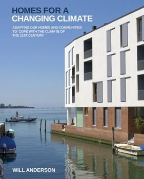Homes for a Changing Climate: Adapting Our Homes and Communities to Cope with the Climate of the 21st Century 1900322471 Book Cover