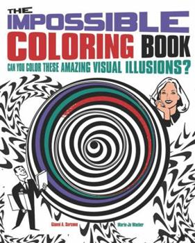 Paperback The Impossible Coloring Book: Can You Color These Amazing Visual Illusions? (Chartwell Coloring Books, 6) Book