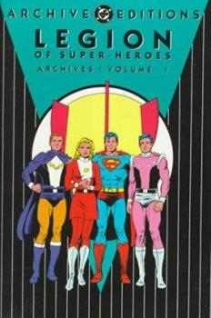 Legion of Super-Heroes Archives, Vol. 1 - Book  of the DC Archive Editions
