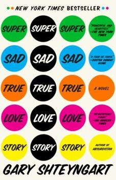 Super Sad True Love Story 0812977866 Book Cover