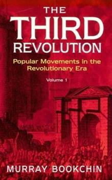 Paperback The Third Revolution Vol. 1 : Popular Movements in the Revolutionary Era Book
