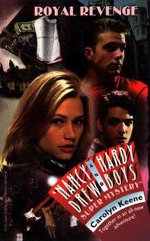 Royal Revenge - Book #34 of the Nancy Drew and Hardy Boys: Super Mystery