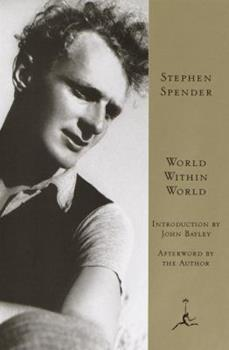 World Within World: The Autobiography of Stephen Spender 0312113587 Book Cover