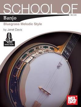School of Banjo: Bluegrass Melodic Style 0786687703 Book Cover