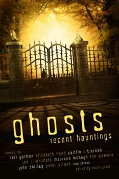 Ghosts: Recent Hauntings 1607013541 Book Cover