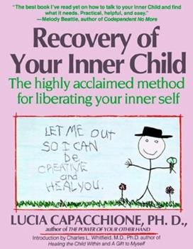 Paperback Recovery of Your Inner Child : The Highly Acclaimed Method for Liberating Your Inner Self Book