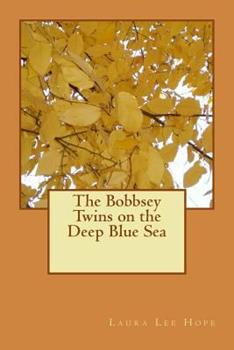 The Bobbsey Twins on the Deep Blue Sea - Book #11 of the Original Bobbsey Twins