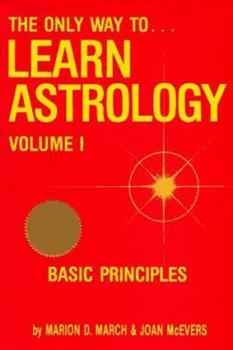 Paperback The Only Way to Learn Astrology, Vol. 1 Book