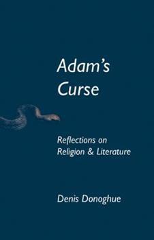 Adam's Curse: Reflections on Religion and Literature (Erasmus Institute Books) 0268159408 Book Cover