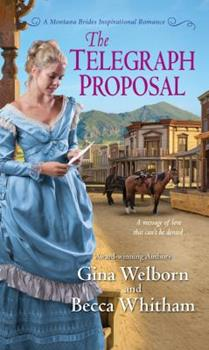 The Telegraph Proposal - Book #3 of the Montana Brides