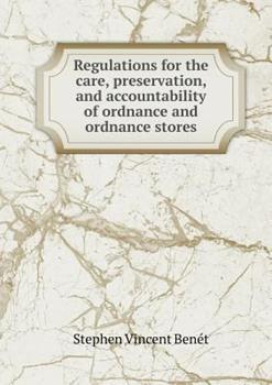 Regulations for the Care, Preservation, and Accountability of Ordnance and Ordnance Stores 5518471920 Book Cover