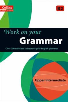 Work on your Grammar - Upper Intermediate B2 - Book  of the Work on Your...