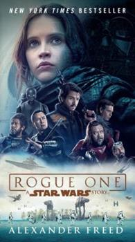Rogue One: A Star Wars Story - Book #3.5 of the Star Wars: Novelizations