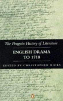English Drama to 1710 (Penguin History of Literature) - Book #3 of the Penguin History of Literature