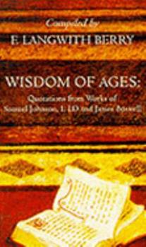 Paperback Wisdom of Ages: Quotations from Works of Samual Johnson and James Boswell Book