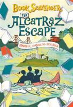 The Alcatraz Escape - Book #3 of the Book Scavenger