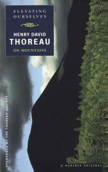 Paperback Elevating Ourselves: Thoreau on Mountains Book